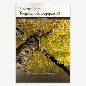 M.G. de Koning; Toegelicht & Toegepast;1Kronieken;  Bijbelstudie; ISBN: 9789057984549