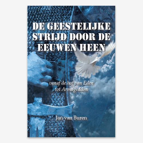 De geestelijke strijd door de eeuwen heen; ISBN 9789491797118; Jan van Buren;