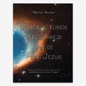 ISBN 9789079718122; Werner Mücher; 'De veelkleurige heerlijkheid van Christus';