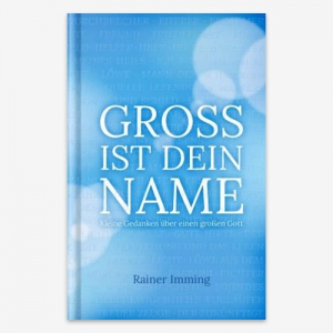 Gross ist Dein Name - Rainer Imming