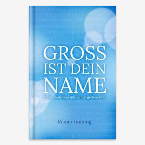 Gross ist Dein Name - Rainer Imming