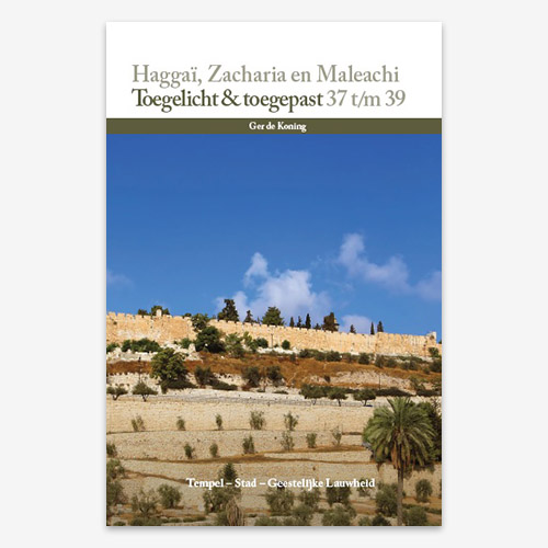 ISBN: 9789079718740- Haggaï; Zacheria; Maleachi - Toegelicht & Toegepast 37; 38; 39