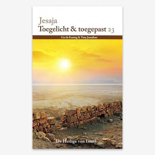 Jesaja 1-66; Toegelicht en toegepast; M.G. de Koning en T. Jonathan; Bijbelboek O.T.; ISBN 9789064512612