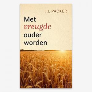 Met vreugde ouder worden; I.A. Packer; ISBN: 9789088971211 -
