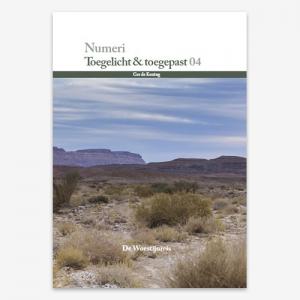 Toegelicht & Toegepast; Bijbelstudie; Numeri; M.G. de Koning; ISBN: 9789079718641